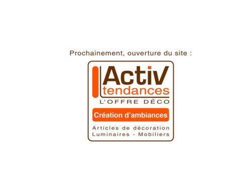 Lancement Activ Tendances : aménagement, décoration, mobilier...